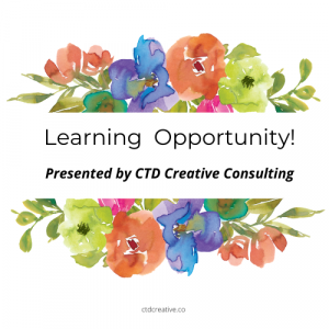 Training opportunity presented by CTD Creative Consulting